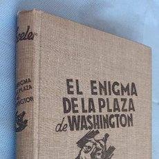 Libros de segunda mano: HARRY STEPHEN KEELER - EL ENIGMA DE LA PLAZA DE WASHINGTON Nº 10 - 1947 EDITORIAL REUS - EN TELA. Lote 201485038