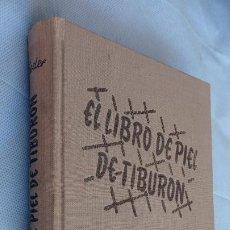 Libros de segunda mano: HARRY STEPHEN KEELER - EL LIBRO DE PIEL DE TIBURÓN - Nº 15 - 1949 EDITORIAL REUS - CUBIERTAS EN TELA. Lote 201485473