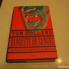 Libros de segunda mano: BANQUETE DE SANGRE TOM HOLLAND PLANETA TAPA DURA CON SOBRECUBIERTA . Lote 201670750