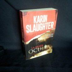Libros de segunda mano: KARIN SLAUGHTER - LA MUJER OCULTA - HARPER COLLINS EDICIONES 2016. Lote 201755881
