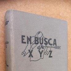 Libros de segunda mano: HARRY STEPHEN KEELER Nº 6 - EN BUSCA DE X Y Z - 1946 - MUY BIEN CONSERVADO - EDI. REUS - MADRID. Lote 202872778