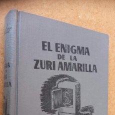 Libros de segunda mano: HARRY STEPHEN KEELER Nº EL ENIGMA DE LA ZURI AMARILLA - 1952 - MUY BUENA CONSERVACIÓN - EDI. REUS -. Lote 202872923