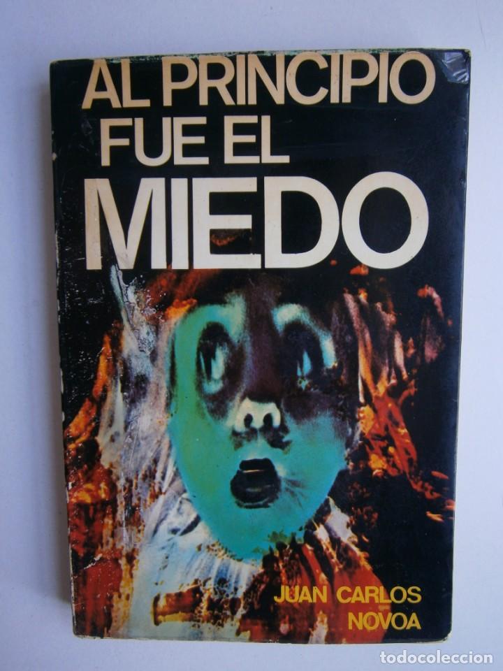 Libros de segunda mano: AL PRINCIPIO FUE EL MIEDO Juan Carlos Novoa 1977 - Foto 2 - 203047707