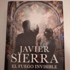 Libros de segunda mano: EL FUEGO INVISIBLE- JAVIER SIERRA. Lote 204100357