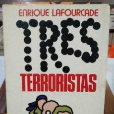 Libros de segunda mano: TRES TERRORISTAS - ENRIQUE LAFOURCADE - ED. POMAIRE. Lote 204254517