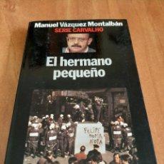 Libros de segunda mano: 1ª EDICIÓN 1994 - EL HERMANO PEQUEÑO - MANUEL VÁZQUEZ MONTALBAN COMPARTIR LOTE. Lote 204349905