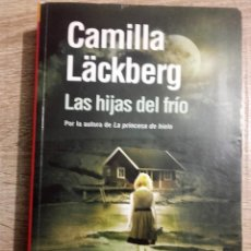 Libros de segunda mano: LAS HIJAS DEL FRIO * CAMILLA LACKBERG. Lote 204544763
