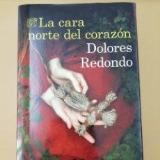 Libros de segunda mano: LA CARA NORTE DEL CORAZÓN, DOLORES REDONDO, DESTINO. Lote 205348246