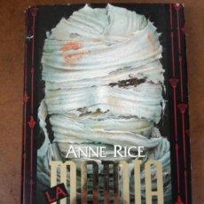 Libros de segunda mano: LA MOMIA O RAMSES EL CONDENADO (ANNE RICE) TIMUN MAS - CARTONE CON SOBRECUBIERTAS - SUB01J. Lote 205733117
