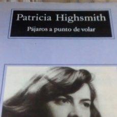 Libros de segunda mano: PÁJAROS A PUNTO DE VOLAR DE PATRICIA HIGHSMITH (ANAGRAMA). Lote 206122408