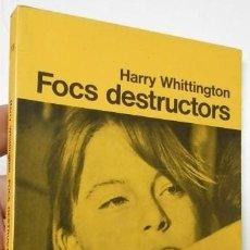 Libros de segunda mano: FOCS DESTRUCTORS - HARRY WHITTINGTON (CUA DE PALLA, 139). Lote 206154490