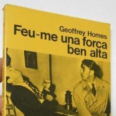 Libros de segunda mano: FEU-ME UNA FORCA BEN ALTA - GEOFFREY HOMES (CUA DE PALLA, 140). Lote 206154628