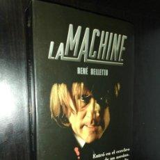 Libros de segunda mano: RENE BELLETTO , LA MACHINE. Lote 206180548