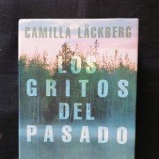 Libros de segunda mano: LOS GRITOS DEL PASADO - CAMILLA LÄCKBERG. Lote 206259636