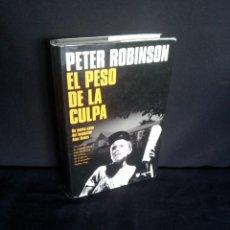Libros de segunda mano: PETER ROBINSON - EL PESO DE LA CULPA - RBA 2005. Lote 206298512