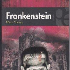 Libros de segunda mano: FRANKENSTEIN O EL MODERNO PROMETEO DE MARY SHELLEY. Lote 206305707