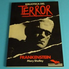Libros de segunda mano: FRANKENSTEIN. MARY SHELLEY. COLECCIÓN BIBLIOTECA DEL TERROR Nº 2. EDICIONES FORUM. Lote 206374853
