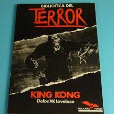 Libros de segunda mano: KING KONG. DELOS W. LOVELACE. COLECCIÓN BIBLIOTECA DEL TERROR Nº 13. EDICIONES FORUM. Lote 206376526
