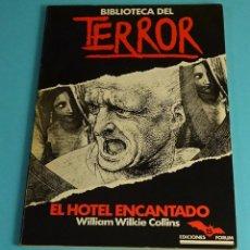 Libros de segunda mano: EL HOTEL ENCANTADO. WILLIAM WILKIE COLLINS. COLECCIÓN BIBLIOTECA DEL TERROR Nº 15. EDICIONES FORUM. Lote 206376877