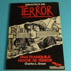 Libros de segunda mano: UNA TRANQUILA NOCHE DE TERROR. CHARLES L. GRANT. COLECCIÓN BIBLIOTECA DEL TERROR Nº 17. Lote 206377246