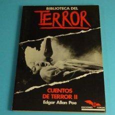 Libros de segunda mano: CUENTOS DE TERROR II. EDGAR ALLAN POE. COLECCIÓN BIBLIOTECA DEL TERROR Nº 23. EDICIONES FORUM. Lote 206377777