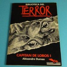 Libros de segunda mano: CAPITÁN DE LOBOS I. ALÉXANDRE DUMAS. COLECCIÓN BIBLIOTECA DEL TERROR Nº 25. EDICIONES FORUM. Lote 206378000