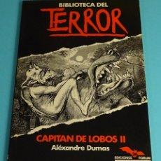 Libros de segunda mano: CAPITÁN DE LOBOS II. ALÉXANDRE DUMAS. COLECCIÓN BIBLIOTECA DEL TERROR Nº 26. EDICIONES FORUM. Lote 206380071