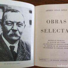 Libros de segunda mano: ARTHUR CONAN DOYLE. OBRAS SELECTAS.. Lote 206464128