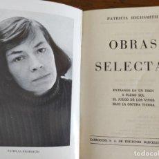 Libros de segunda mano: PATRICIA HIGHSMITH. OBRAS SELECTAS.. Lote 206466198