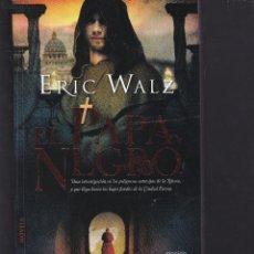 Libros de segunda mano: EL PAPA NEGRO DE ERIC WALZ. Lote 206471361