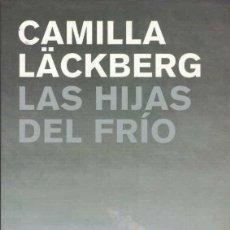 Libros de segunda mano: CAMILLA LACKBERG LAS HIJAS DEL FRIO. Lote 206512316