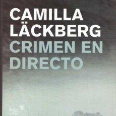 Libros de segunda mano: CAMILLA LACKBERG CRIMEN EN DIRECTO. Lote 206512630