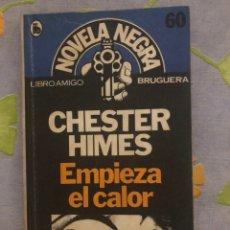 Libros de segunda mano: EMPIEZA EL CALOR - CHESTER HIMES - EDITORIAL BRUGUERA - 1981 - PRIMERA EDICIÓN. Lote 206558116