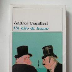 Libros de segunda mano: UN HILO DE HUMO - ANDREA CAMILLERI - ED. DESTINO 2001. Lote 206563038