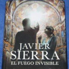Libros de segunda mano: EL FUEGO INVISIBLE - JAVIER SIERRA - EDITORIAL PLANETA (2017). Lote 206597305