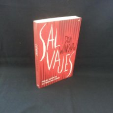 Libros de segunda mano: DON WINSLOW - SALVAJES - MARTINEZ ROCA 2011. Lote 206896933