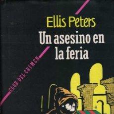 Libros de segunda mano: ELLIS PETERS UN ASESINO EN LA FERIA. Lote 206900712