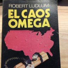 Libros de segunda mano: EL CAOS OMEGA - ROBERT LUDLUM. Lote 206910230