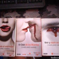 Libros de segunda mano: TRUE BLOOD MUERTO HASTA EL ANOCHECER EL CLUB DE LOS MUERTOS VIVIR Y MORIR EN DALLAS CHARLAINE HARRIS. Lote 206921155