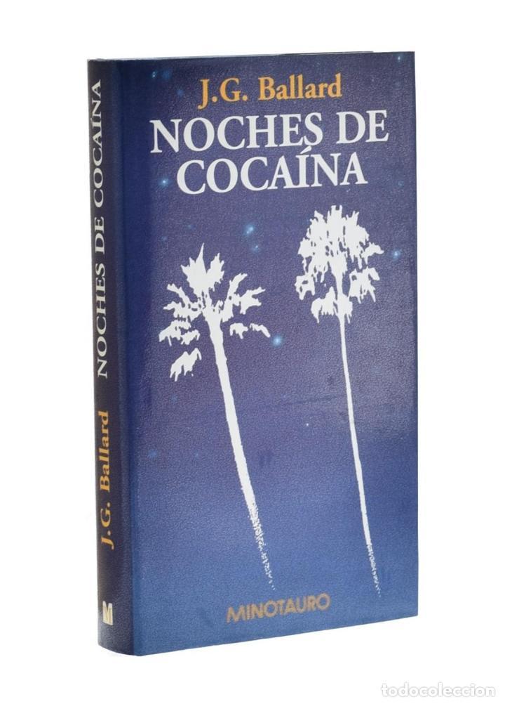 NOCHES DE COCAÍNA - BALLARD, J. G. (Libros de segunda mano (posteriores a 1936) - Literatura - Narrativa - Terror, Misterio y Policíaco)