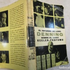 Libros de segunda mano: EL INFORME DE LORD DENNING SOBRE EL CASO KEELER PROFUMO - EDI CLIPER 1963, CORREO 2.40€ + INFO. Lote 207142731
