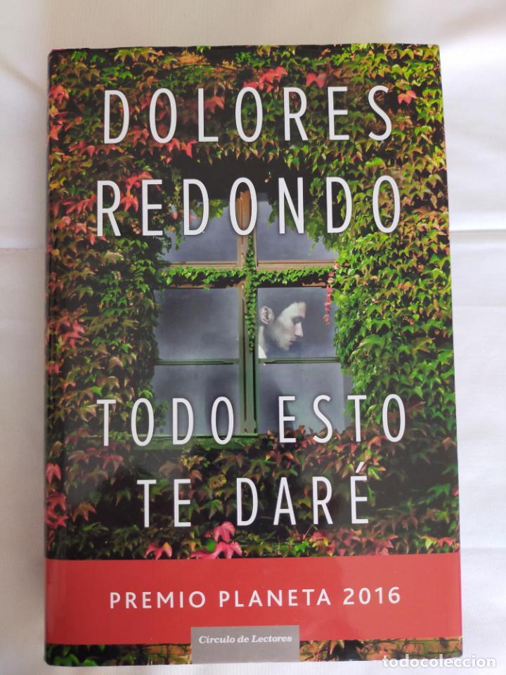 DOLORES REDONDO. TODO ESTO TE DARÉ. (Libros de segunda mano (posteriores a 1936) - Literatura - Narrativa - Terror, Misterio y Policíaco)