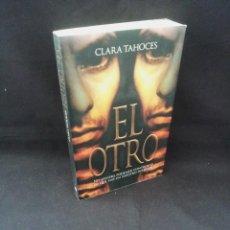 Libros de segunda mano: CLARA TAHOCES - EL OTRO, NO SIEMPRE PODEMOS CONTROLAR LO QUE HAY EN NUESTRO INTERIOR - 2009. Lote 207211398