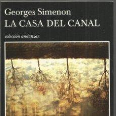 Livros em segunda mão: GEORGES SIMENON. LA CASA DEL CANAL. TUSQUETS ANDANZAS. PRIMERA EDICION. Lote 207289608