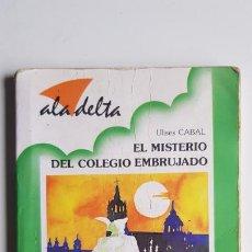 Libros de segunda mano: EL MISTERIO DEL COLEGIO EMBRUJADO. Lote 207490555