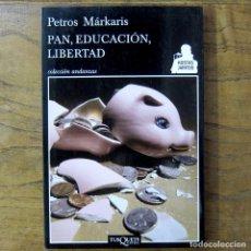 Libri di seconda mano: PETROS MÁRKARIS - PAN, EDUCACIÓN, LIBERTAD - 2013 - COMISARIO KOSTAS JARITOS, 8 - GRECIA. Lote 207548723