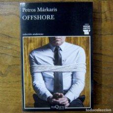 Libri di seconda mano: PETROS MÁRKARIS - OFFSHORE- 2017 - COMISARIO KOSTAS JARITOS, 10 - GRECIA. Lote 207548901