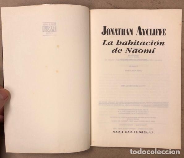 Libros de segunda mano: LA HABITACIÓN DE NAOMI. JONATHAN AYCLIFFE. PLAZA & JANÉS EDITORES 1993 (1ªEDICIÓN). - Foto 2 - 208182711