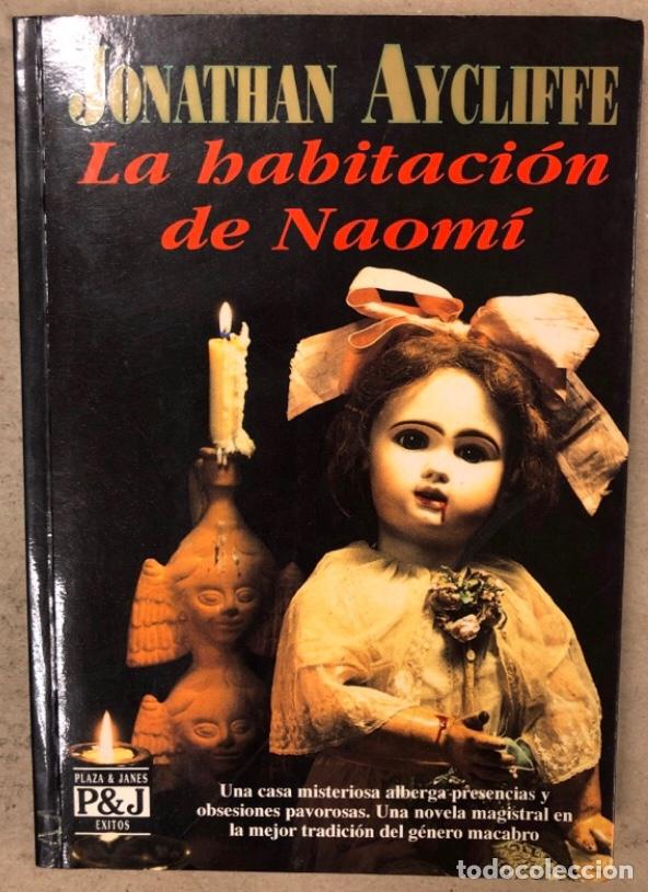 LA HABITACIÓN DE NAOMI. JONATHAN AYCLIFFE. PLAZA & JANÉS EDITORES 1993 (1ªEDICIÓN). (Libros de segunda mano (posteriores a 1936) - Literatura - Narrativa - Terror, Misterio y Policíaco)