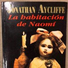 Libros de segunda mano: LA HABITACIÓN DE NAOMI. JONATHAN AYCLIFFE. PLAZA & JANÉS EDITORES 1993 (1ªEDICIÓN).. Lote 208182711